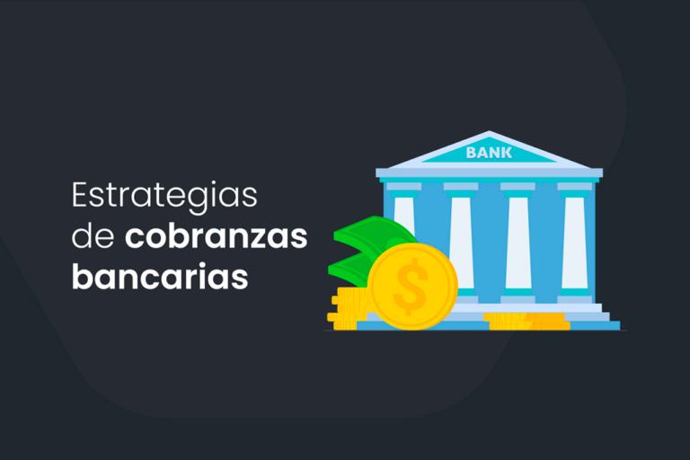 estrategias de cobranzas bancarias